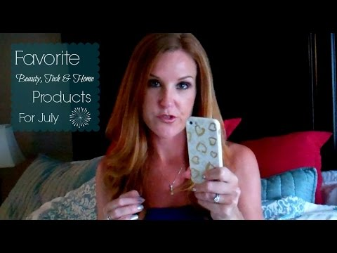 Favorite Beauty, Tech and Home Items for July