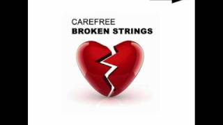 Watch Carefree Broken Strings video