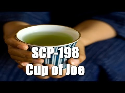 SCP-198 Cup of Joe | Object Class Euclid | Beverage / Drink SCP