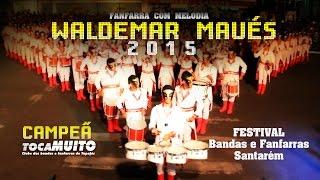 Waldermar Maués 2015 Campeà Fanfarra Melodia Festival De SantarÉm