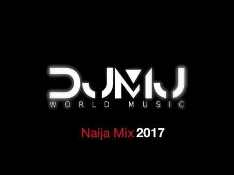 Dj Mj - Naija Mix 2017 ( Summer Vibes )