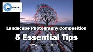Landscape Photography Composition - 5 Essential Tips