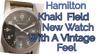 Hamilton Khaki Field, New Watch With A Vintage Feel