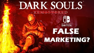 The Nintendo Switch Dark Souls Remastered Version Is Falsely Marketed