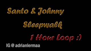 Santo Johnny Sleep Walk 1 Hour Loop