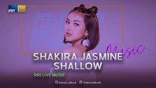 Lady Gaga - Shallow Cover By Shakira Jasmine Live at RRI Live Music