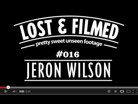 Pretty Sweet Lost & Filmed Clip of the Day with Jeron Wilson