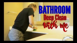 DEEP CLEANING THE BATHROOM | CLEAN WITH ME