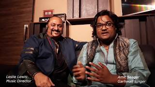 Amit Saagar Upcoming  Garhwali Song Come With Sir Lesle Lewis Singer & Music Director Bollywood