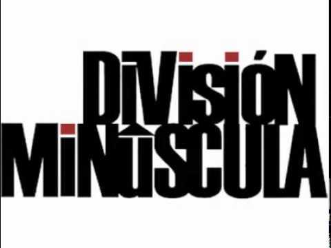 Division Minuscula - Cansado De Pedir Perdon