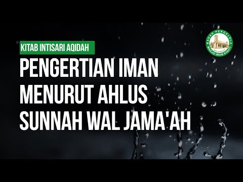 Pengertian Iman Menurut Ahlus Sunnah Wal Jama'ah #6 - Ustadz Khairullah Anwar Luthfi, Lc