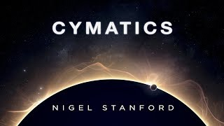 Cymatics Music Only From Solar Echoes Nigel Stanford