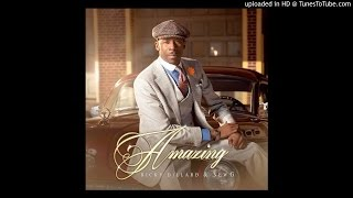 Ricky Dillard Amazing ALBUM FULL VERSION