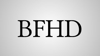 """What Does """"BFHD"""" Stand For?"""