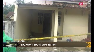 Cekcok Masalah Ekonomi, Suami Tega Bunuh Istri - Police Line 17/05