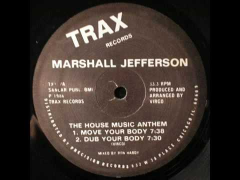MARSHALL JEFFERSON  MOVE YOUR BODY The House Music Anthem