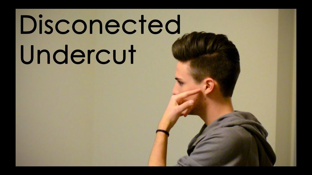 disconnected undercut what to tell your barber youtube