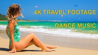 Best Dance Music of 2018 with 4K Travel footage [1 hour] | UHD TV Wallpaper