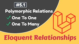 #5.1 One to Many & One to One Polymorphic Relationships | Laravel Eloquent Relationships