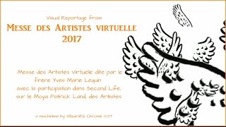 "♣Visual Reportage: ""Messe des Artistes Virtuelle"" - Second Life 2017"