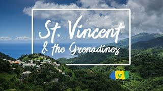 St Vincent & the Grenadines / 6 Months in a Place I've Never Heard Before