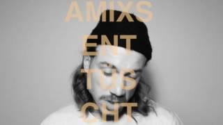 Amixs - enttüscht