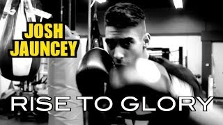 Josh Jauncey: Rise to Glory