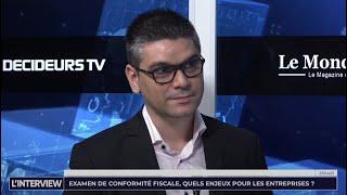 L'interview : Examen de conformité fiscale, quels enjeux pour les entreprises ?