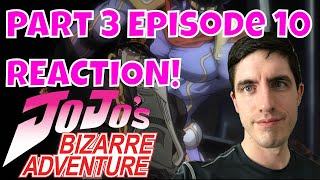 Jojo's Bizarre Adventure Part 3 Episode 10 REACTION