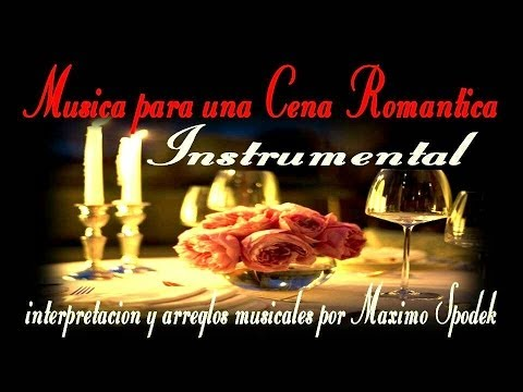 LA MEJOR MUSICA INSTRUMENTAL PARA UNA CENA ROMANTICA Music Videos