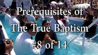 #8 of 14 - Prerequisites for The True Baptism - One Minute Truths