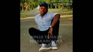 NINJA TANAZY  NDAKAROHWA PRO BY DJ LEO