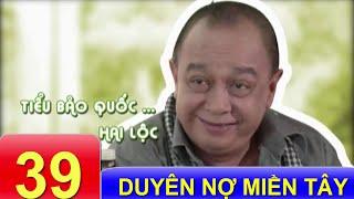 Phim Việt Nam Hay | Duyên Nợ Miền Tây - Tập 39