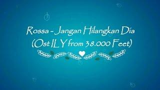 download lagu Rossa - Jangan Hilangkan Dia Ost Ily From 38 gratis
