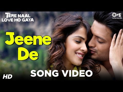 Jeene De - Official Song Video - Tere Naal Love Ho Gaya - Mohit Chauhan