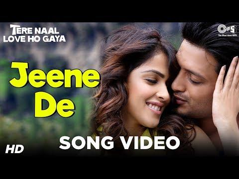 Jeene De  - Tere Naal Love Ho Gaya | Genelia D'souza & Riteish Deshmukh | Mohit Chauhan video