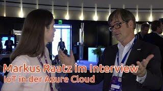 Markus Raatz im Interview - Neues von Microsoft - IoT in der Azure Cloud