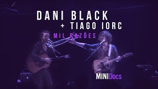 Dani Black e Tiago Iorc - Mil Razões - MINIDocs® • Ao Vivo em São Paulo