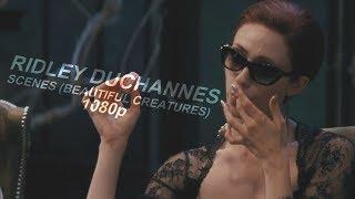 Ridley Duchannes Scenes (Beautiful Creatures) 1080p