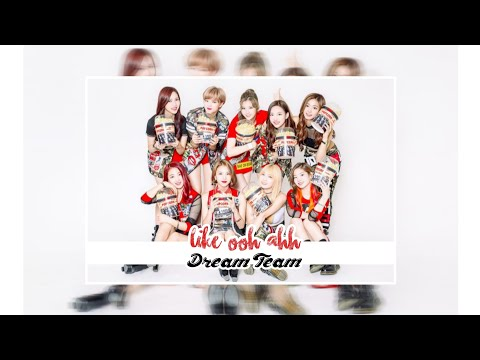 ???? ????? ????-(Dream Team-Twice(트와이스)Like Ooh Ahh(하게