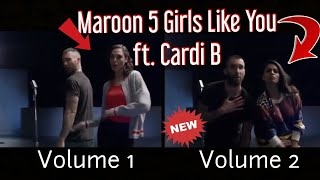 Girls Like You Maroon 5 Ft Cardi B Original Vs Volume 2 Comparison