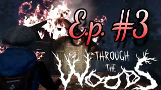 Through the woods* Ep. 3 ¡QUE DESESPERACION!