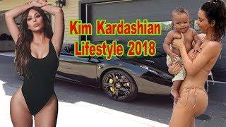 Kim Kardashian's Lifestyle 2018