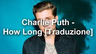 Download Lagu Charlie Puth - How Long [Traduzione ITA] Gratis STAFABAND