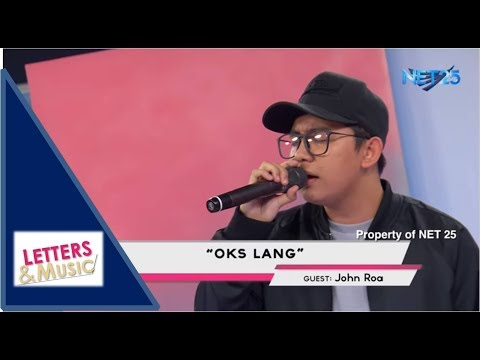 JOHN ROA - OKS LANG (NET25 LETTERS AND MUSIC)