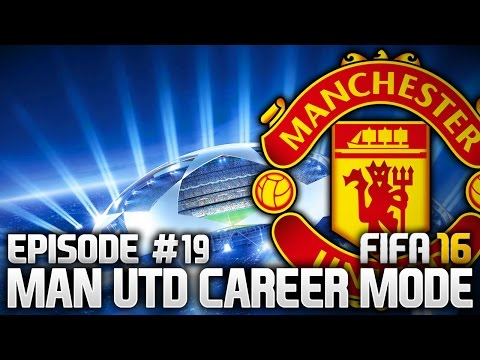 CHAMPIONS LEAGUE!!! MAN UTD CAREER MODE - EPISODE #19 (FIFA 16)