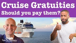 Should You Pay Cruise Gratuities? 6 Things You Need To Know Before You Do!