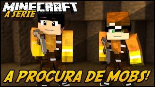 Minecraft: A SÉRIE 2 - PROCURA DE MOBS! #26
