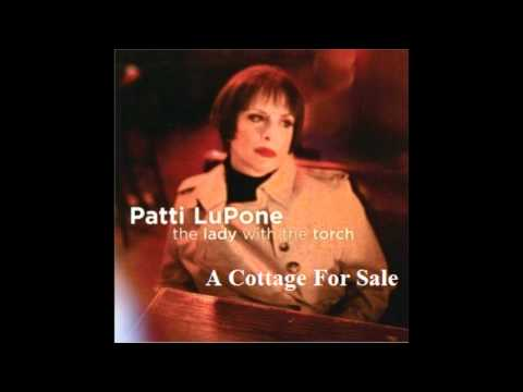 Patti LuPone-A Cottage For Sale