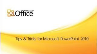 Tips and Tricks for PowerPoint 2010